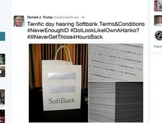 """Trump: """"Terrific Day Hearing Softbank Terms&Conditions #NeverEnoughID #IllNeverGetThose4HoursBack"""""""