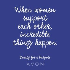 When women support each other, incredible things happen. #BeautyforaPurpose www.youravon.com/bcropper