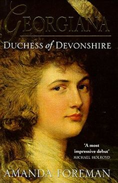 Georgiana, Duchess of Devonshire: Amazon.co.uk: Amanda Foreman: 9780002556682: Books