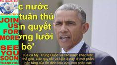 Tin nhanh 24h: Obama Các nước cần tuân thủ phán quyết đường lưỡi bò