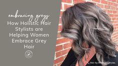 These 6 Holistic Hair Stylists are Helping Women Embrace Their Grey Hair Natural Hair Regimen, Natural Hair Growth, Natural Hair Styles, Gray Hair Growing Out, Make Hair Grow, Grey Hair Video, Grey Hair Transformation, Gray Hair Highlights, Lighter Hair