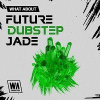 WA Production Future Dubstep Jade Multi Sample Pack 1 Music Production, Dubstep, Jade, Future, Future Tense