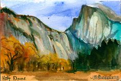"Half Dome, Cook's Meadow. Painted en plein air, on location, in Yosemite National Park, one of my favorite places on earth. Watercolor on 4x6"" watercolor postcard paper. I stay at the Yosemite Lodge and then walk over to Cook's Meadow, sit myself down somewhere, and paint!"