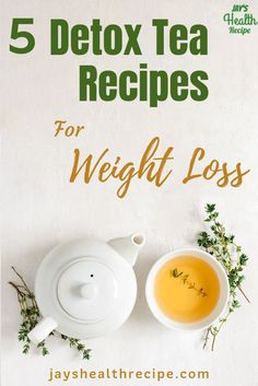 Detox teas can be a great addition to your weight loss arsenal for improved results. And here are 5 detox tea recipes that will boost your metabolism. | detox tea for weight loss