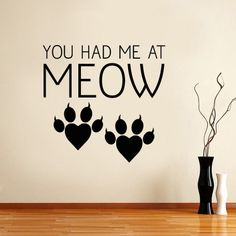 You Had Me At Meow Wall Decal Pets by ScribblesonaWall on Etsy, $24.99