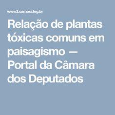 Relação de plantas tóxicas comuns em paisagismo — Portal da Câmara dos Deputados