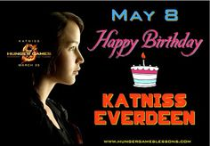 Hunger Games Lessons: May 8: Happy Birthday Katniss Everdeen