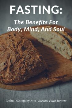 Fasting: The Benefits For Body, Mind, And Soul | Get Fed | A Catholic Blog to Feed Your Faith