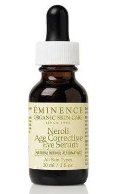 Will change the skin around your eyes INSTANTLY!  Neroli Age Corrective Eye Serum 1 fl oz / 30 ml by Eminence Organic Skin Care. My favorite eye serum!