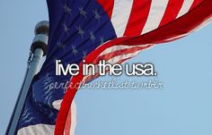 -live in the usa.   So proud to live here :)