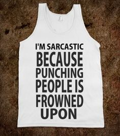 Why I'm Sarcastic
