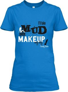 Country Barbies know how to look pretty and play dirty.  Which do you prefer?  Mud or makeup?