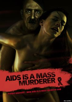 this poster is arguably far to offensive to use in public but it is effective, due to the picture of him having a woman and it hints at us that he's got aids, we see this because it says AIDS IS A MASS MURDERER. this is a good tagline because hitler killed a lot of jews