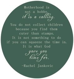 I love this quote and never heard it before. Everything else is just a hobby but raising your child is your number 1 job!