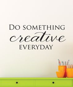 Look at this 'Something Creative' Wall Quotes™ Decal on #zulily today!