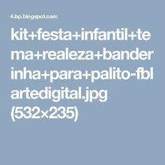 kit+festa+infantil+tema+realeza+banderinha+para+palito-fblartedigital.jpg (532×235)