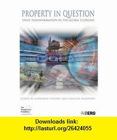 Property in Question Value Transformation in the Global Economy (Wenner-Gren International Symposium) (9781859738870) Katherine Verdery, Caroline Humphrey , ISBN-10: 1859738877  , ISBN-13: 978-1859738870 ,  , tutorials , pdf , ebook , torrent , downloads , rapidshare , filesonic , hotfile , megaupload , fileserve