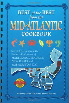 Best of the Best from the Mid-Atlantic Cookbook: Selected Recipes from the Favorite Cookbooks of Maryland, Delaware, New Jersey and Washington, D.C. / TX715 .B4856485 2001 / http://catalog.wrlc.org/cgi-bin/Pwebrecon.cgi?BBID=13345367