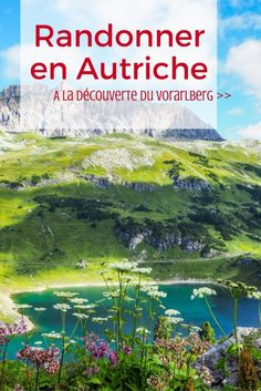 Hiking in Austria: discovering Vorarlberg, story, photos and advice – Travel and Tourism Trends 2019 Connemara, New Travel, Holiday Travel, Flora Und Fauna, Hiking Europe, Lets Run Away, Road Trip With Kids, Voyage Europe, Destination Voyage