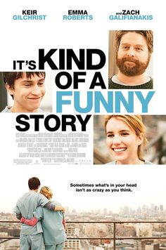 It's Kind of a Funny Story , starring Keir Gilchrist, Zach Galifianakis, Emma Roberts, Dana DeVestern. A clinically depressed teenager gets a new start after he checks himself into an adult psychiatric ward. Teen Movies, Funny Movies, Great Movies, Indie Movies, Zach Galifianakis, Love Movie, Movie Tv, Movies Showing, Movies And Tv Shows