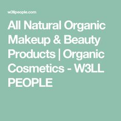 All Natural Organic Makeup & Beauty Products   Organic Cosmetics - W3LL PEOPLE
