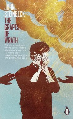 The Grapes of Wrath by John Steinbeck http://thepenguinclassics.tumblr.com/post/80673246772/east-of-eden-of-mice-and-men-the-grapes-of-wrath