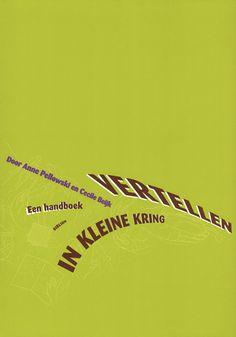 Anna Pellowski en Cecile Beijk : 'Vertellen in kleine kring - Een handboek' Uitgegeven in 1999 door Biblion Uitgeverij (NBD/Biblion) - ISBN 90-5483-184-7 - Omslagontwerp: Erik Cox