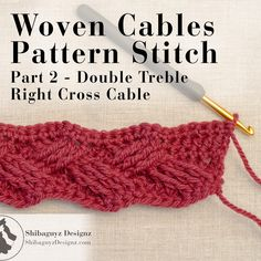 Woven Cables Pattern Stitch, Part 2 - How to make the Double Treble Right Cross Crochet Cable Stitch Tutorial by Shibaguyz Designz Crochet Crafts, Crochet Yarn, Crochet Projects, Free Crochet, Crochet Cable Stitch, Crochet Edging Patterns, Crochet World, Crochet Videos, Double Crochet