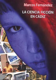 La Ciencia Ficción en Cádiz / Marcos Fernández