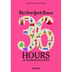 The New York Times, 36 Hours: Europe #travel