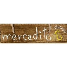 Mercadito.  Good experience? YES. Would I go back? YES.