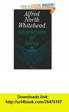 Adventures of Ideas (9780029351703) Alfred North Whitehead , ISBN-10: 0029351707  , ISBN-13: 978-0029351703 ,  , tutorials , pdf , ebook , torrent , downloads , rapidshare , filesonic , hotfile , megaupload , fileserve