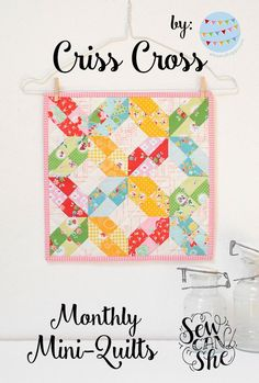 Criss Cross Monthly Mini Quilt @ Sew Can She