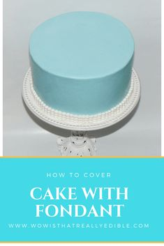 How to cover cake with fondant  Learn how to cover a cake and tips and tricks on how to use Fondant