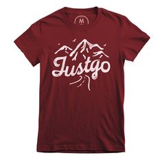 """Life doesn't come with instructions, but this tee does…  """"Justgo"""""""