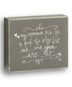 Another great find on #zulily! Gray 'Momma Told Me' Box Sign by Collins #zulilyfinds