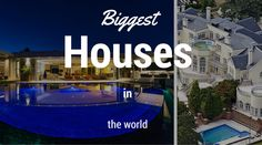 Biggest Houses in the World Right Now