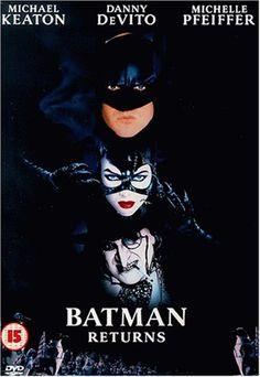 Batman Returns: I think this was the first Batman movie I saw...I was four.