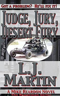 Judge, Jury, Desert Fury (The Repairman Series Book 6) - Kindle edition by L. J. Martin. Literature & Fiction Kindle eBooks @ Amazon.com.