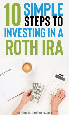 Roth IRA Investing in 10 Simple Steps