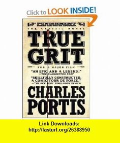 True Grit (9781590204597) Charles Portis , ISBN-10: 159020459X  , ISBN-13: 978-1590204597 ,  , tutorials , pdf , ebook , torrent , downloads , rapidshare , filesonic , hotfile , megaupload , fileserve