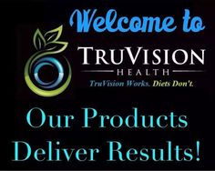 Welcome to #TruVision #health. TruVision Works. #Diets Don't. Our products deliver results. Order your 7 day #sample at http://www.tammyfranklin.truvisionhealth.com