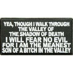 Funny Son Of A B*tch Walk Through The Valley Of Shadow Of Death FUN Biker Patch!