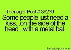 Yep and sometimes with a punch to the nose