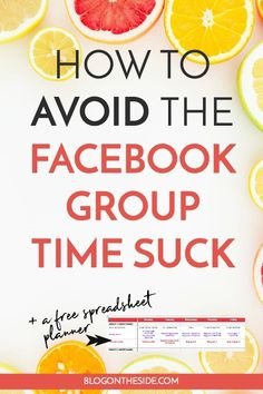 Facebook groups are a great way for bloggers to connect and share their work. But they can take up a lot of time if you let them. Learn how to avoid the Facebook Group time suck + a free spreadsheet to help you make the most of your Group time.