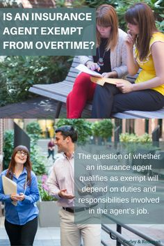 The question of whether an insurance agent qualifies as exempt will depend on duties and responsibilities involved in the agent's job.#flsa #employeeovertime #employmentlaw #conshohockenemploymentattorney