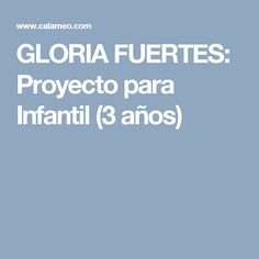 GLORIA FUERTES: Proyecto para Infantil (3 años)