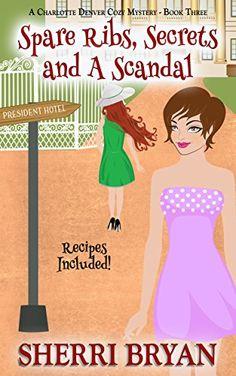 Spare Ribs, Secrets and a Scandal (A Charlotte Denver Cozy Mystery Book 3) by Sherri Bryan http://www.amazon.com/dp/B01449K8NG/ref=cm_sw_r_pi_dp_00bJwb1SHREZ8