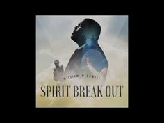 William McDowell - Spirit Break Out (feat. Trinity Anderson) (AUDIO ONLY) - YouTube