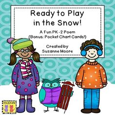 FREEBIE! Ready To Play In The Snow will have you and your crew wishing for a snow day! It also reinforces clothing needed on cold winter days. Color and black & white versions of the rhyme are included.   Say it during circle time, a create large chart for shared reading, use the pocket chart cards, practice finding rhyming words, or use it for fluency…any way you present this rhyme, your winter weather fans will be saying it in no time!